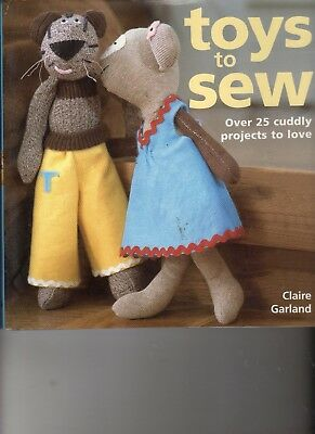 Toys to SEW..Over 25 cuddly projects to LOVE by Clair Garland Christmas Gifts HB