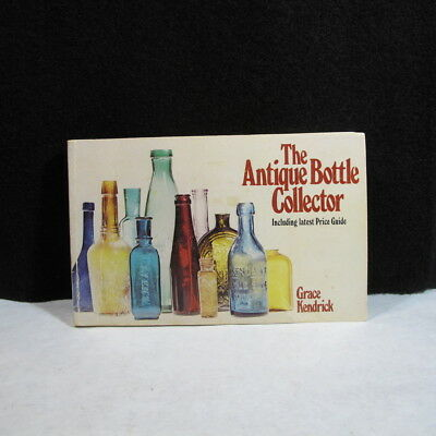 Vintage 1971 THE ANTIQUE BOTTLE COLLECTOR Price Guide GRACE KENDRICK