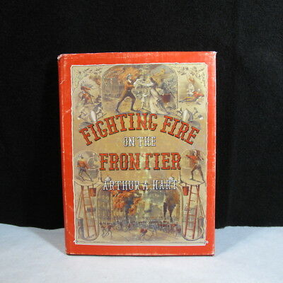 IDAHO Territory History Fighting Fire on the Frontier - Arthur Hart - 1976 HB/DC