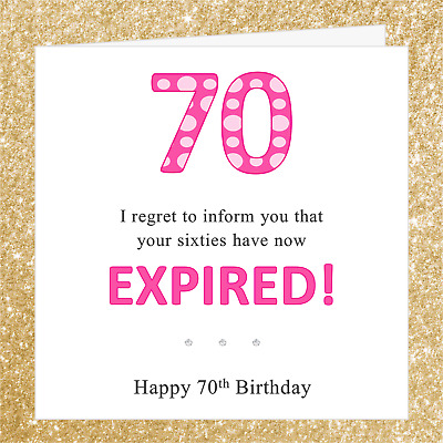 Funny Joke 70th Birthday Card BA17O Ideal 4 Mum Sister Nan Friend Auntie Cousin