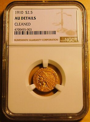 1910 $2.5 Gold Coin (AU Details - Cleaned) JUST BACK FROM NGC!!! LOOK BELOW!!!!!