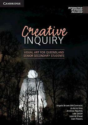 Creative Inquiry: Visual Art for Queensland Senior Secondary Students by Angela