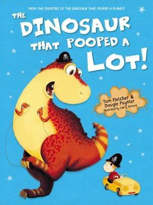 Dinosaur That Pooped a Lot the, Very Good Condition Book, Poynter, Dougie, Fletc