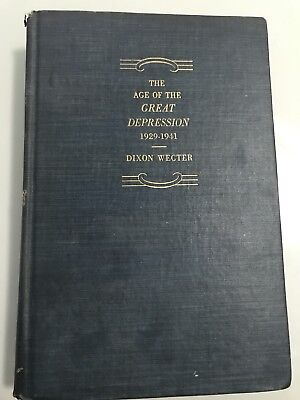AGE OF THE GREAT DEPRESSION 1929-1941 -Dixon Wecter,1948, First Edition