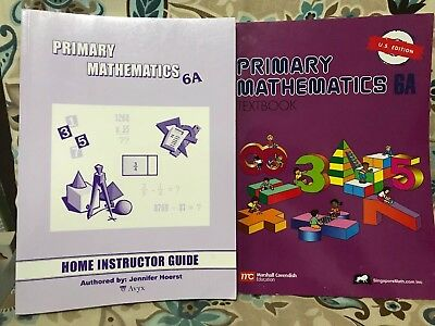Singapore Math Primary Mathematics 6A Textbook & Home Instructors Guide