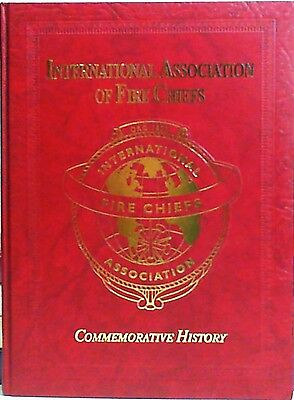 International Association of Fire Chiefs: Commemorative History  Limited Ed. NEW