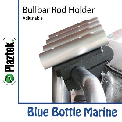 NEW Plaztek Bull Bar Rod Holder with Adjustable Angle from Blue Bottle Marine