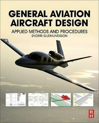 General Aviation Aircraft Design: Applied Methods and Procedures by Snorri Gudmu