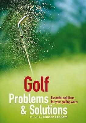 Golf Problems and Solutions: Find the Answers to All Your Golfing Woes, Various,