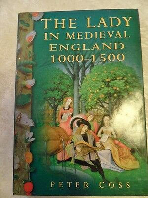 The Lady in Medieval England 1000 - 1500 Peter Coss