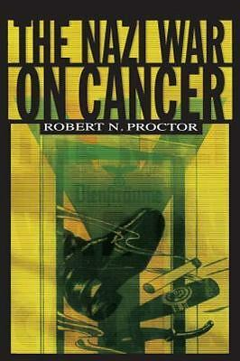 The Nazi War on Cancer by Robert N. Proctor (2000, Paperback)