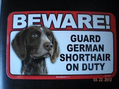 "Beware!  Guard  ""german Shorthair""  On Duty   Head To Left"