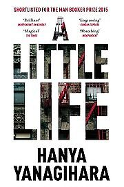 A Little Life: Shortlisted for the Man Booker Pr, Yanagihara, Hanya, New