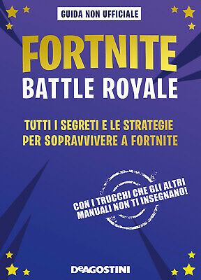FORTNITE BATTLE ROYALE. Tutti i segreti e le strategie per... - Rich ... 5243004d2473