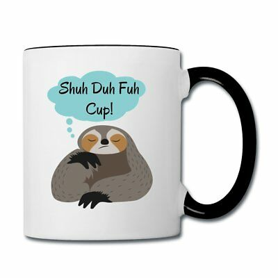 Shuh Duh Fuh Cup Sloth Quote Contrast Coffee Mug by Spreadshirt™