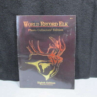 World Record Elk Photo Collectors Eighth Edition Trophy Show ~Hunting~Elk~