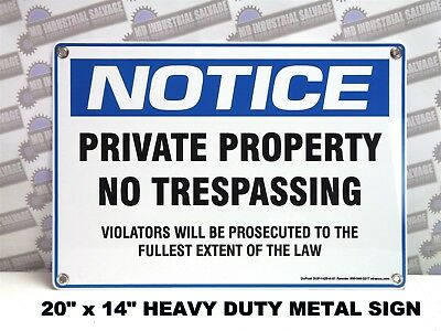 New Metal SIGN 20 x 14 - NOTICE PRIVATE PROPERTY NO TRESPASSING - (NEW )