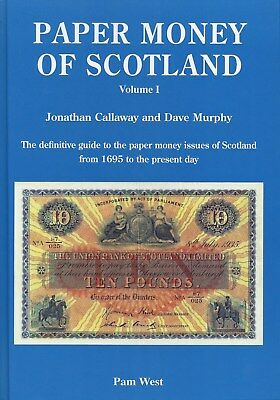 Paper Money of Scotland by J Callaway & D Murphy Volume I & Volume II Pam West