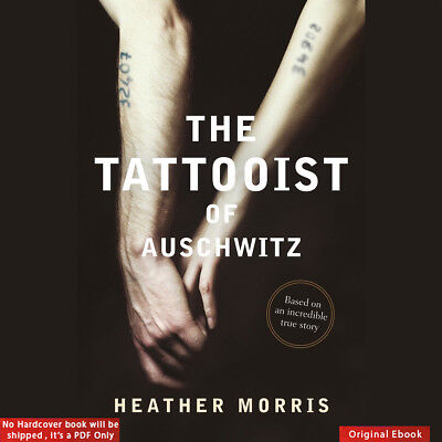 The Tattooist of Auschwitz by Heather Morris a Novel edit Ebook - Fast shipping