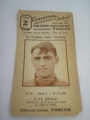 ticket chocolat TOBLER , cyclisme ciclismo F. LE DROGO CHAMPION DE FRANCE 1927