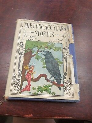 """RARE 1919 Childrens Book """"The Long Ago Years Stories"""" Alice Colver  HC/DJ ILLUS"""