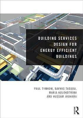 Building Services Design for Energy Efficient Buildings by Hussam Jouhara, Savva