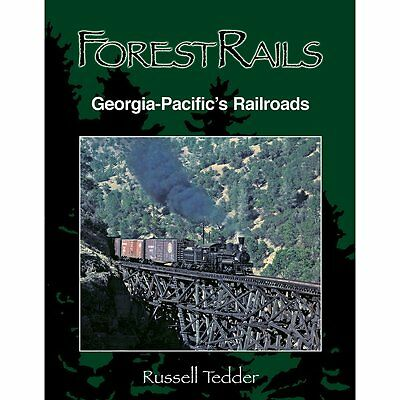 Forêt Rails: Georgia-Pacific's Chemin de Fer (Exploitation Forestière - New Book