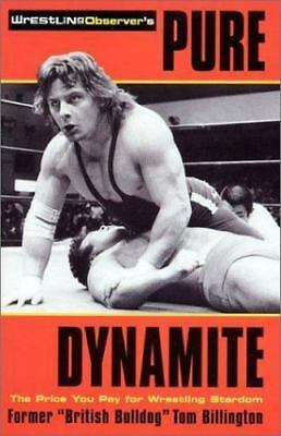 The Wrestling Observer's Pure Dynamite : The Price You Pay for Wrestling Book