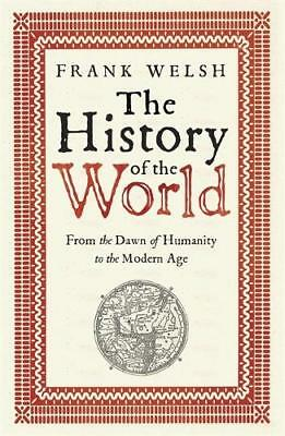 The History of the World: From the Dawn of Humanity to the Modern Age, Welsh, Fr