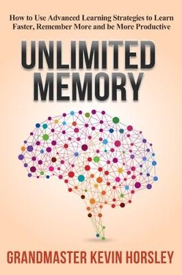 Unlimited Memory:How to Use Advanced Learning E-book by Kevin.Horsley  [PDF]