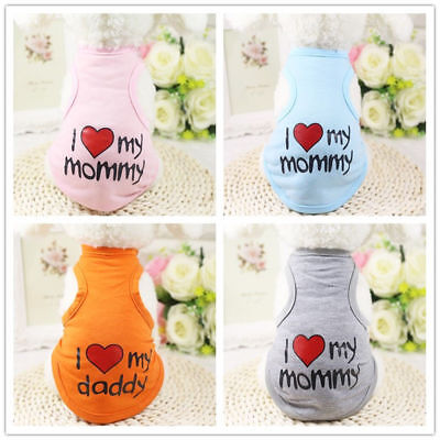 I Love My Mommy/Dad Dog Clothes T-shirt Coat Outfit Puppy Clothing For Dog Vest