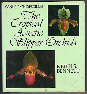 The Tropical Asiatic Slipper Orchids : Genus Paphiopedilum by K. S. Bennett