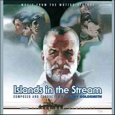ISLANDS IN THE STREAM (Original Score) Jerry Goldsmith