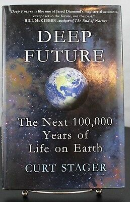 Deep Future: The Next 100,000 Years of Life on Earth Stager, Curt Hardcover