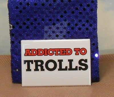 "3""X2"" metal fridge magnet: ""Addicted to Trolls"" TROLL DOLL sign/white/red/black"