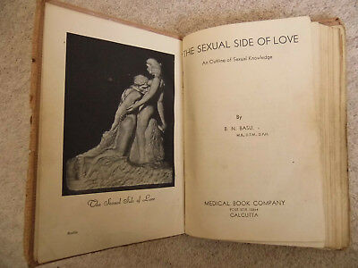 THE SEXUAL SIDE OF LOVE. 1942. B.N.Basu. Copy Number 18 of 500. VERY RARE BOOK