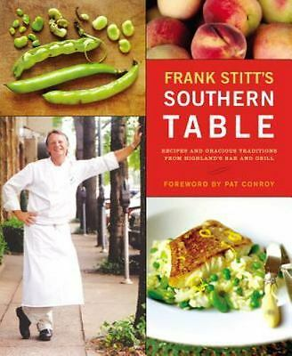 Frank Stitt's Southern Table : Recipes and Gracious Traditions from Highlands B…