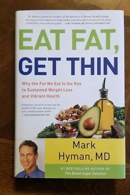 EAT FAT, GET THIN by Mark Hyman, MD Bestselling Author