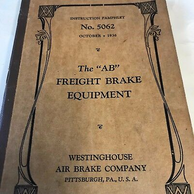 """The """"AB"""" Freight Brake Equipment Westinghouse air brake company 1936"""