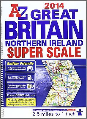 Great Britain Super Scale Road Atlas: 2014 by Geographers' A-Z Map Company...