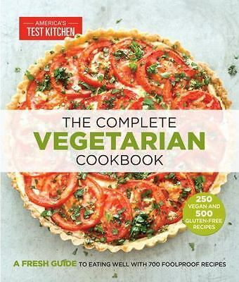 The Complete Vegetarian Cookbook : A Fresh Guide to Eating Well with 700 Foolpr…