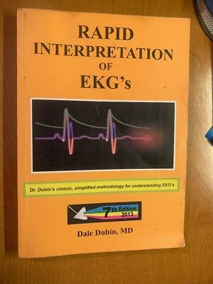 Rapid Interpretation Of EKG's By Dale Dubin, MD 7th Edition 2013 Not 6th!