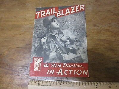Wwii Us 70Th Division Trail Blazer In Action Booklet Rare Old Ww2 With Maps