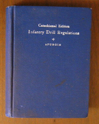1908 Infantry Drill Regulations Catechismal Edition U.S. Army Signed by Soldier