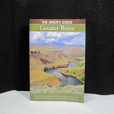 THE HIKERS GUIDE For Greater BOISE, IDAHO Foothills, Idaho City, Snake River +++