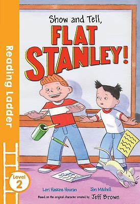 Show and Tell, Flat Stanley! (Reading Ladder Lev, Haskins Houran, Lori, New