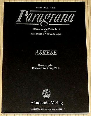 PARAGRANA - ASKESE - Band 8 von 1999 / Heft 1 - Historische Anthropologie - Wulf