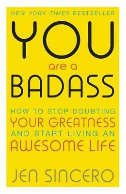 You Are a Badass: How to Stop Doubting Your Grea, Sincero, Jen, Excellent