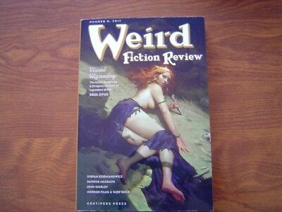 WEIRD FICTION REVIEW, NUMBER 8, 2017. Edited by S. T. Joshi, Centipede Press