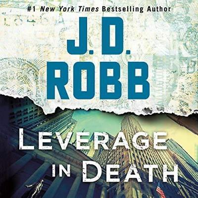 Leverage in Death in Death Series, Book 47 By J.D. Robb (audio book)